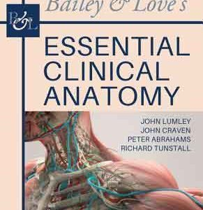 کتاب اناتومی Bailey & Love's Essential Clinical Anatomy